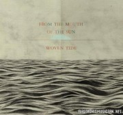 From The Mouth Of The Sun – Woven Tide